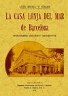 LA CASA LONJA DEL MAR DE BARCELONA