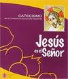 JESÚS ES EL SEÑOR- CATECISMO DE LA CONFERENCIA EPISCOPAL ESPAÑOLA. CATECISMO DE LA CONFERENCIA