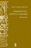 ANTOLOGÍA : HERMENÉUTICA, ESTÉTICA E HISTORIA