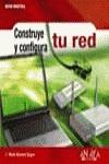 Construye y configura tu red