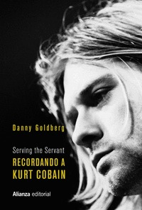 RECORDANDO A KURT COBAIN. SERVING THE SERVANT