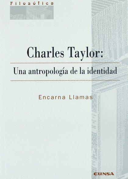 CHARLES TAYLOR, UNA ANTROPOLOGÍA DE LA IDENTIDAD