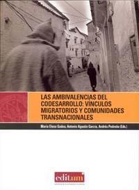 LAS AMBIVALENCIAS DEL CODESARROLLO : VÍNCULOS MIGRATORIOS Y COMUNIDADES TRANSNACIONALES. UN EST