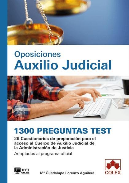 1300 PREGUNTAS TEST. OPOSICIONES AUXILIO JUDICIAL. 26 CUESTIONARIOS DE PREPARACIÓN PARA EL ACCE