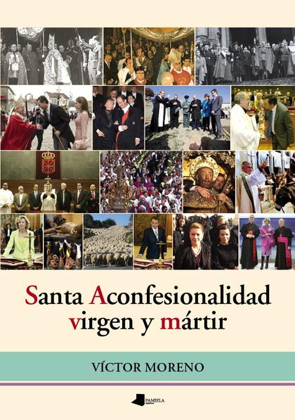 SANTA ACONFESIONALIDAD, VIRGEN Y MÁRTIR