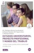 ESTUDIOS UNIVERSITARIOS, PROYECTO PROFESIONAL Y MUNDO DEL TRABAJO : CÓMO TENDER PUENTES ENTRE L