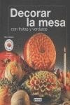 DECORAR LA MESA: CON FRUTAS Y VERDURAS