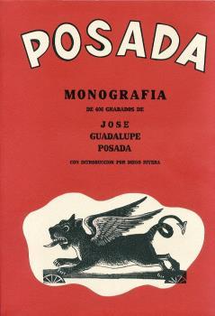 POSADA : 406 GRABADOS DE JOSÉ GUADALUPE POSADA