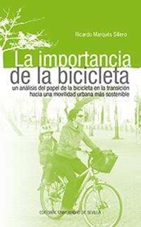 LA IMPORTANCIA DE LA BICICLETA.. UN ANÁLISIS DEL PAPEL DE LA BICICLETA EN LA TRANSICIÓN HACIA U