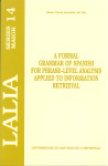 A FORMAL GRAMMAR OF SPANISH FOR PHRASE-LEVEL ANALYSIS APPLIED TO INFOR