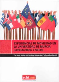 EXPERIENCIAS DE MOVILIDAD EN LA UNIVERSIDAD DE MURCIA                           CURSOS 2006/200