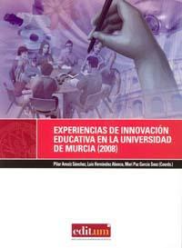 EXPERIENCIAS DE INNOVACION  EDUCATIVA EN LA UNIVERSIDAD DE MURCIA (2008).
