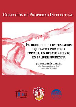 EL DERECHO DE COMPENSACIÓN EQUITATIVA POR COPIA PRIVADA, UN DEBATE ABIERTO EN LA