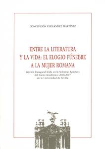 ENTRE LA LITERATURA Y LA VIDA: EL ELOGIO FÚNEBRE A LA MUJER ROMANA