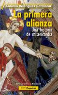 LA PRIMERA ALIANZA.  UNA HISTORIA DE MISERICORDIA.