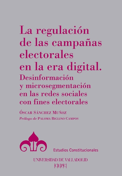REGULACION DE LAS CAMPAÑAS ELECTORALES EN LA ERA DIGITAL.