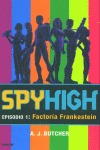 SPYHIGH 1 -FACTORIA FRANKESTEIN