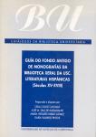GUÍA DO FONDO ANTIGO DE MONOGRAFÍAS DA BIBLIOTECA XERAL DA UNIVERSIDAD