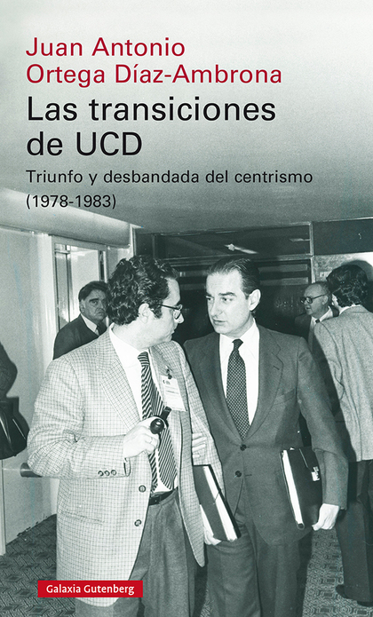 LAS TRANSICIONES DE UCD                                                         TRIUNFO Y DESBA