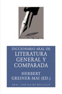 DICCIONARIO AKAL DE LITERATURA GENERAL Y COMPARADA: (DESDE LOS ORÍGENE