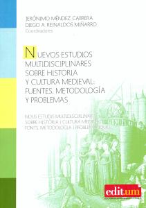 NUEVOS ESTUDIOS MULTIDISCIPLINARES SOBRE HISTORIA Y CULTURA MEDIEVAL: FUENTES, M.