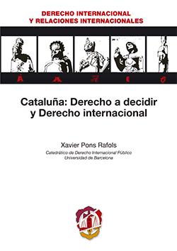 CATALUÑA: DERECHO A DECIDIR Y DERECHO INTERNACIONAL