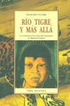 RIO TIGRE Y MÁS ALLÁ