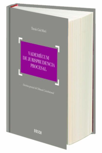 VADEMÉCUM DE JURISPRUDENCIA PROCESAL : DOCTRINA PROCESAL DEL TRIBUNAL SUPREMO