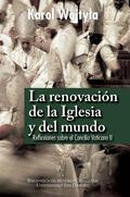 RENOVACION DE LA IGLESIA Y DEL MUNDO.