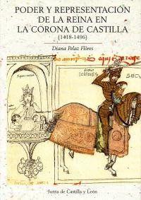 PODER Y REPRESENTACIÓN DE LA REINA EN LA CORONA DE CASTILLA (1418-1496).
