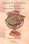 HISTORIA DE LA FISCALIDAD EN ESPAÑA : EDAD MEDIA, AÑOS 476-1469