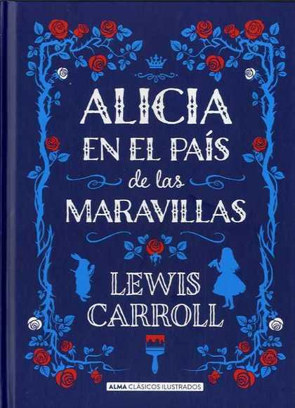 ALICIA EN EL PAÍS DE LAS MARAVILLAS (CLÁSICOS).