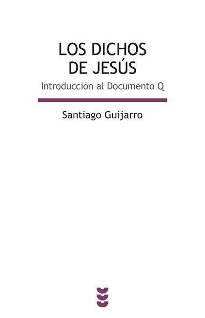 LOS DICHOS DE JESÚS : INTRODUCCIÓN AL DOCUMENTO Q