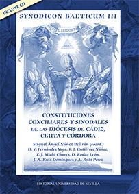 SYNODICON BAETICUM III.. CONSTITUCIONES CONCILIARES Y SINODALES DE LAS DIÓCESIS DE CÁDIZ, CEUTA