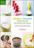 LECHES Y YOGURES VEGETALES HECHOS EN CASA (COCINA BIO). A TODAS LA PERSONAS QUE QUIERAN CONOCER