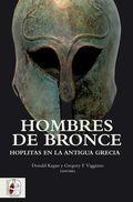 HOMBRES DE BRONCE. HOPLITAS EN LA ANTIGUA GRECIA