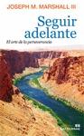 SEGUIR ADELANTE : EL ARTE DE LA PERSEVERANCIA