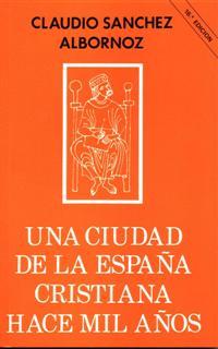 UNA CIUDAD ESPAÑA CRISTIANA HACE MIL AÑOS