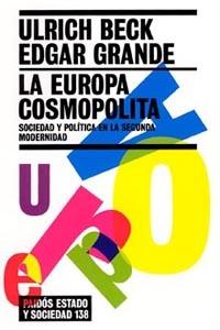 LA EUROPA COSMOPOLITA: SOCIEDAD Y POLÍTICA EN LA SEGUNDA MODERNIDAD
