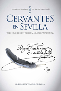 CERVANTES EN SEVILLA.. UN DOCUMENTO CERVANTINO EN LA BIBLIOTECA UNIVERSITARIA