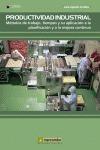 PRODUCTIVIDAD INDUSTRIAL: METODOS DE TRABAJO, TIEMPOS Y SU APLICACIÓN A LA PLANI. MÉTODOS DE TR