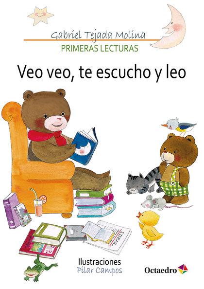 VEO VEO, TE ESCUCHO Y LEO                                                       PRIMERAS LECTUR