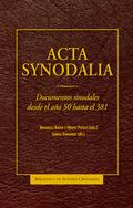 ACTA SYNODALIA. DOCUMENTOS SINODALES DESDE EL AÑO 50 HASTA EL 381
