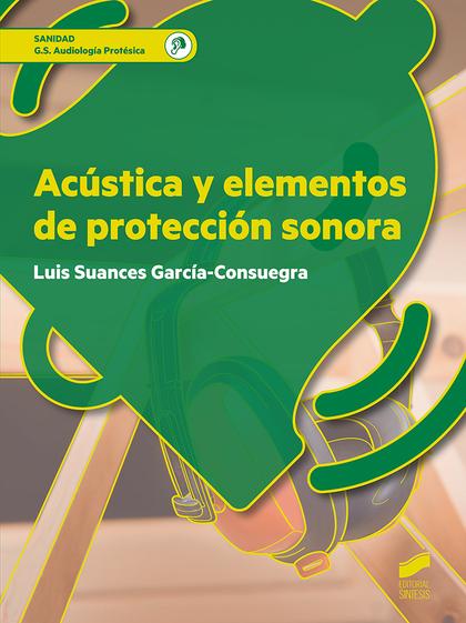 ACÚSTICA Y ELEMENTOS DE PROTECCIÓN SONORA.