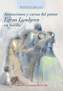 ANOTACIONES Y CARTAS DEL PINTOR EGRON LUNDGREN EN SEVILLA.