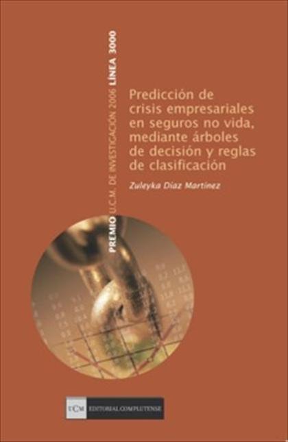 PREDICCIÓN DE CRISIS EMPRESARIALES EN SEGUROS NO VIDA MEDIANTE ÁRBOLES DE DECISIÓN Y REGLAS DE