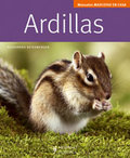 ARDILLAS (MASCOTAS EN CASA). A TODOS LOS AMANTES DE LOS ANIMALES Y EN PARTICULAR A QUIEN TENGA