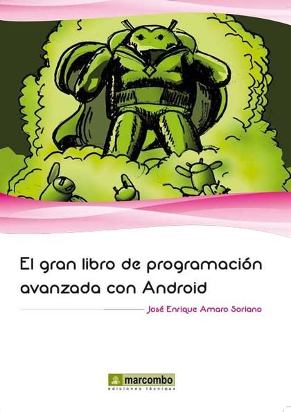 EL GRAN LIBRO DE PROGRAMACIÓN AVANZADA CON ANDROID.