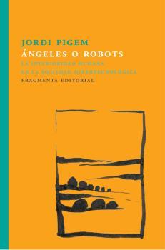 ÁNGELES O ROBOTS. LA INTERIORIDAD HUMANA EN LA SOCIEDAD HIPERTECNOLÓGICA