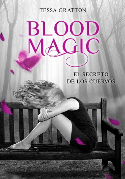 BLOOD MAGIC. EL SECRETO DE LOS CUERVOS.